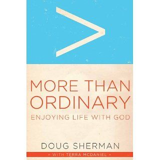 More Than Ordinary Enjoying Life with God eBook Doug Sherman