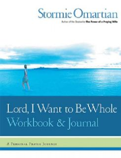 Lord, I Want to Be Whole A Personal Prayer Journey (Paperback) Today
